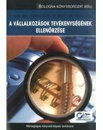 A vállalkozások tevékenységének ellenőrzése -  Bodonyi Miklós , Birher Ilona Dr., Sztanó Imre Dr., Vörös László