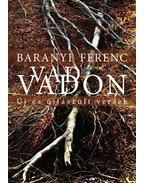 Vad vadon - Baranyi Ferenc