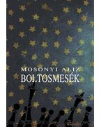 Boltosmesék - Mosonyi Alíz