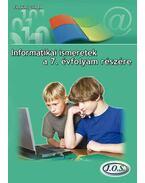 INFORMATIKAI ISMERETEK A 7. ÉVFOLYAM RÉSZÉRE - Farkas Csaba