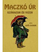 Maczkó úr szárazon és vizen - Sebők Zsigmond