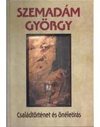 Családtörténet és önéletírás - Szemadám György