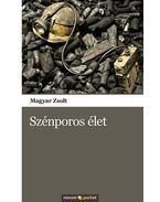 Szénporos élet - Magyar Zsolt