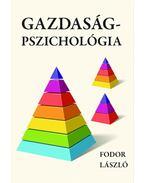 Gazdaságpszichológia - Fodor László