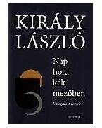 Nap hold kék mezőben - Király László