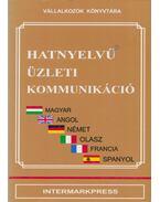 Hatnyelvű üzleti kommunikáció - Szilágyi László, Varga Pál