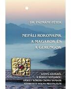 Nepáli rokonaink a magarok és a gurungok - Pázmány Péter