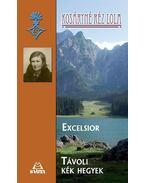 Excelsior * Távoli kék hegyek - Kosáryné Réz Lola