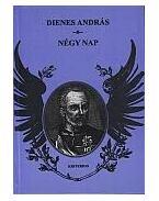 Négy nap - Egy hadművelet regénye - Dienes András