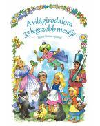 A világirodalom 33 legszebb meséje - Jacob Grimm, Wilhelm Grimm