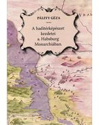A haditérképészet kezdetei a Habsburg Monarchiában - Az Angielini várépítész-família rendszeres térképészeti tevékenysége a horvát-szlavón és a magyar - Pálffy Géza
