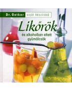 LIKŐRÖK ÉS ALKOHOLBAN ELTETT GYÜMÖLCSÖK - Oetker dr.