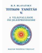 Titkos Tanítás V. A világvallások ősi jelképrendszere - H. P. Blavatsky