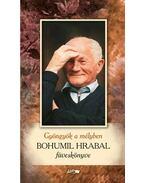 Gyöngyök a mélyben - Bohumil Hrabal füveskönyve - .