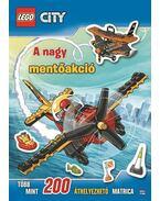Lego City - A nagy mentőakció - matricás foglalkoztató - .