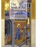THE BOOK OF ILLUMINATED CHRONICLE - A KÉPES KRÓNIKA KÖNYVE (ANGOL) - .