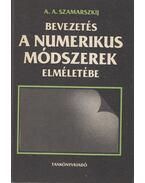 Bevezetés a numerikus módszerek elméletébe - A. A. Szamarszkij