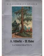 Landschaften - A. Altdorfer, W. Huber