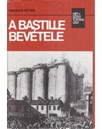 A Bastille bevétele (aláírt) - Hahner Péter