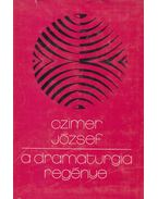 A dramaturgia regénye (dedikált) - Czímer József
