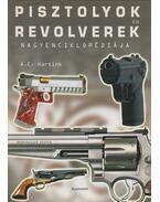 Pisztolyok és revolverek nagyenciklopédiája - A. E. Hartink