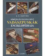Sörétes és vegyes csövű vadászpuskák enciklopédiája - A. E. Hartink