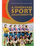 A fehérvári sport aranykönyve - Posch Ede, Posch Dániel, Somos Ákos, Somos Zoltán, Sáringer Károly