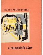 A felderítő lány - Poljanovszkij, Maksz