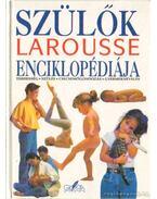 Szülők Larousse enciklopédiája - A. Fodor Ágnes (szerk.)