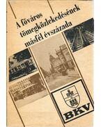 A főváros tömegközlekedésének másfél évszázada I. - Bencze Géza, Koroknai Ákos, Sudár Kornélia, Szekeres József