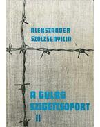 A Gulag szigetcsoport II. - Szolzsenyicin, Alekszandr