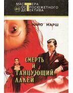 A halál és a táncoló inas (orosz) - Marsh, Ngaio