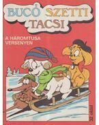 Bucó Szetti Tacsi - A háromtusa versenyen - Marosi László