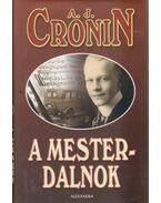 A mesterdalnok - A. J. Cronin