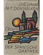 Die Dame mit den Nelken / Der spanische Gärtner - A. J. Cronin