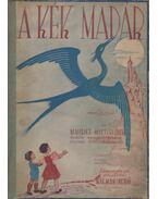 A kék madár - Maeterlinck, Maurice
