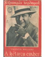 A kétarcú ember - Williams, Valentine