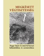 Megkésett végtisztesség - A kísérőtanulmányokat, jegyzeteket írta és a kötetet szerkesztette: Susa Éva és Kő András