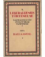 A liberalizmus történelme - Balla Antal