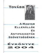 A Magyar Ellenállók és Antifasiszták Szövetségének évkönyve 2004