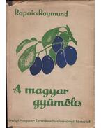 A magyar gyümölcs - Rapaics Raymund