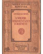 A magyar iparművészet története (dedikált) - Divald Kornél