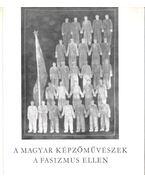 A magyar képzőművészek a fasizmus ellen - D. Fehér Zsuzsa