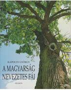 A magyarság nevezetes fái - Kapocsy György