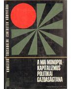 A mai monopolkapitalizmus politikai gazdaságtana