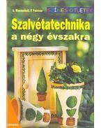 Szalvétatechnika a négy évszakra - A. Massenkeil, P. Panesar