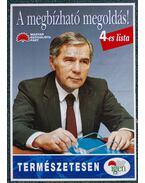 A megbízható megoldás! Az MSZP plakátja Horn Gyula aláírásával (1994)