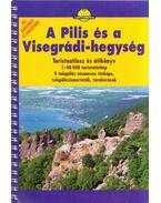 A Pilis és a Visegrádi-hegység - Turistaatlasz és útikönyv