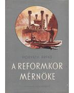 A reformkor mérnöke - Horváth Árpád