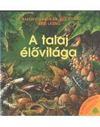 A talaj élővilága (dedikált) - Dr. Bakonyi Gábor, Dr. Kiss István, Veres László